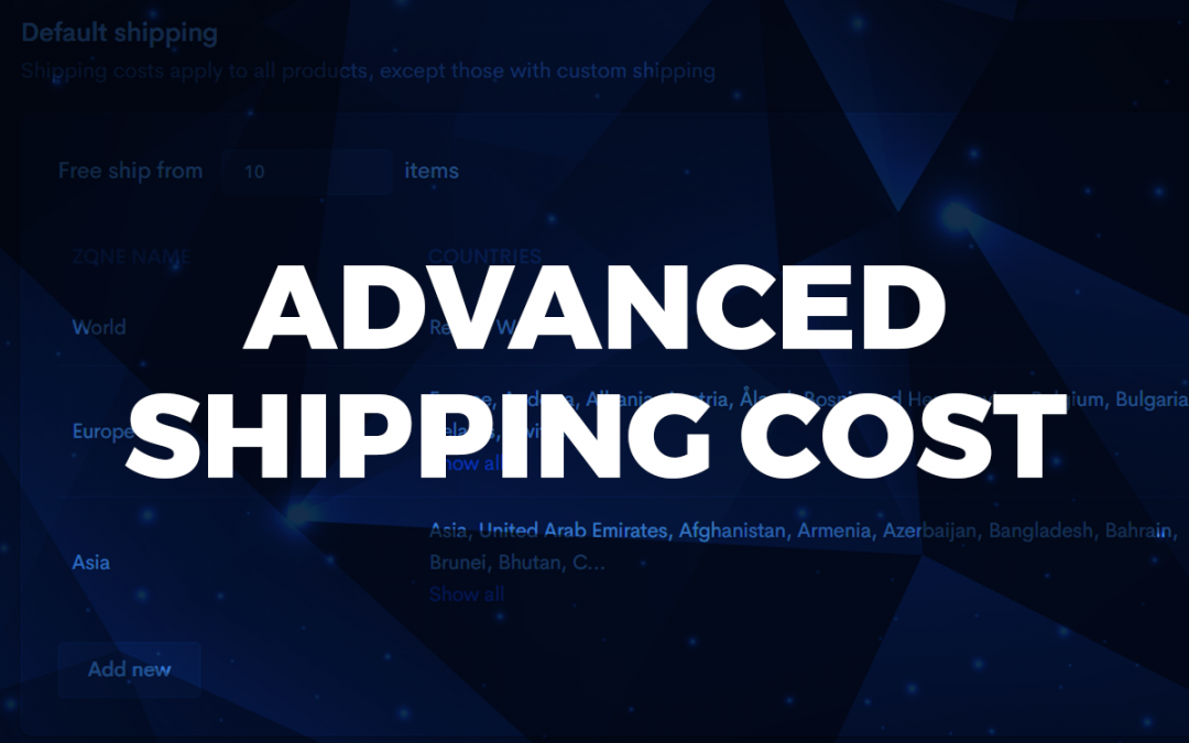 Introducing Advanced Shipping Cost
