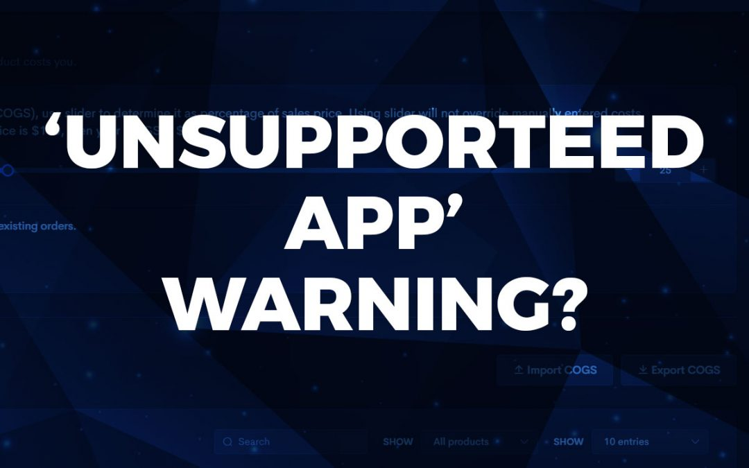 """""""Unsupported app"""" warning? Here's why you shouldn't worry!"""
