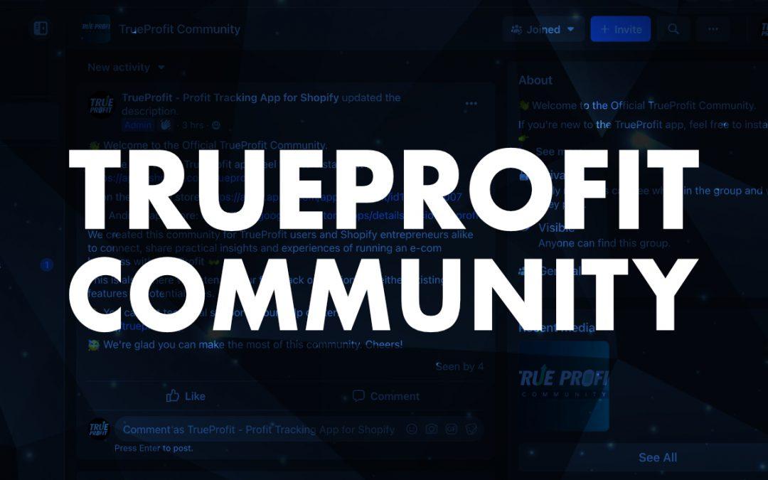 New: TrueProfit Community on Facebook
